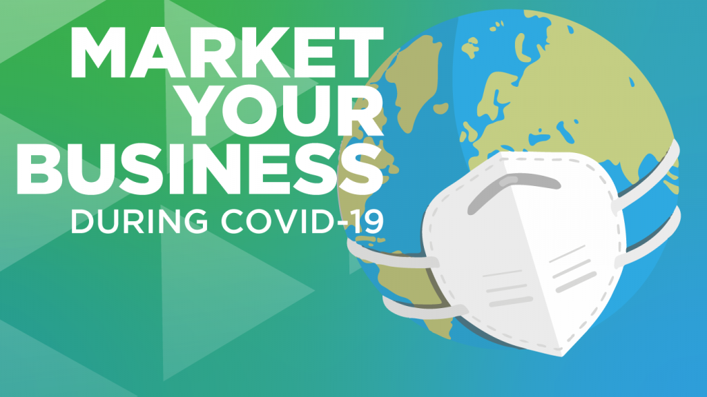 Market Your Business During COVID-19